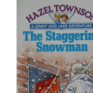 The Staggering Snowman (Lenny & Jake)