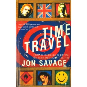 Time Travel: From the Sex Pistols to Nirvana: Pop, Media and Sexuality, 1977-96