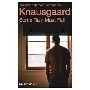 Some Rain Must Fall: My Struggle Book 5 (My Struggle, 5)