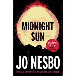 Midnight Sun: From the phenomenal Sunday Times bestselling author of The Kingdom