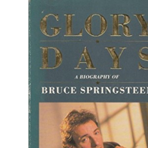 Glory Days: Bruce Springsteen in the 1980's
