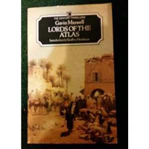 Lords of the Atlas: Rise and Fall of the House of Glaoua, 1893-1956 (Century travellers)