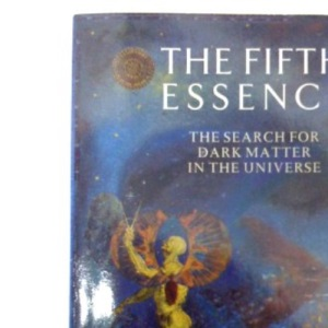 The Fifth Essence: Search for Dark Matter in the Universe