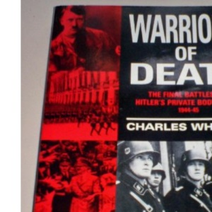 Warriors of Death: Final Battles of Hitler's Private Bodyguard, 1944-45