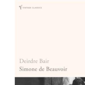 Simone de Beauvoir: A Biography (Vintage Lives)
