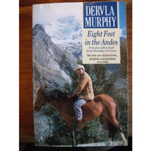 Eight Feet in the Andes: Travels with a Donkey from Ecuador to Cuzco (Century Travellers)