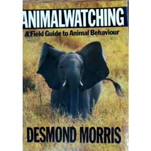 Animal Watching: A Field Guide to Animal Behaviour