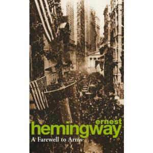 A Farewell to Arms: Ernest Hemingway (Arrow classic)
