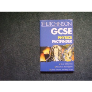 The Hutchinson GCSE Physics Factfinder