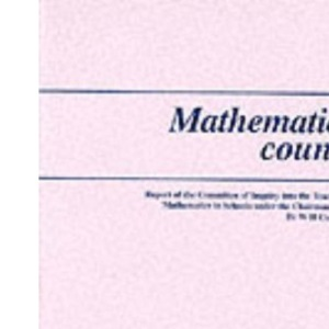 Mathematics Counts: Report of the Committee of Inquiry into the Teaching of Mathematics in Schools