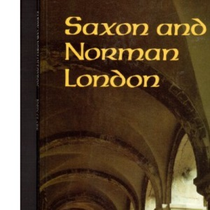 Saxon and Norman London (The Museum of London)