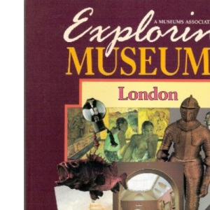 Exploring Museums: London