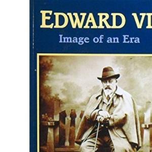 Edward VII: Image of an Era, 1841-1910