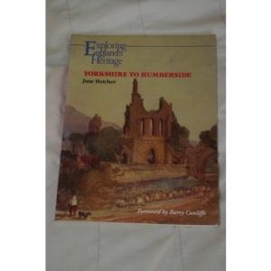 Yorkshire to Humberside (Exploring England's Heritage)