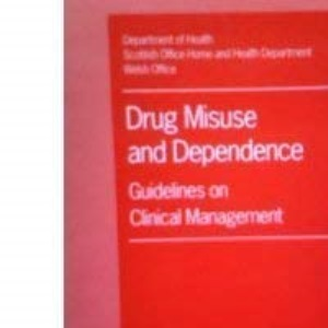 Drug misuse and dependence: guidelines on clinical management, report of a medical working group (Conference)