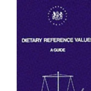 Dietary Reference Values: A Guide