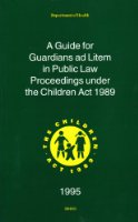 A Guide for Guardians ad Litem in Public Law Proceedings Under the Children Act, 1989