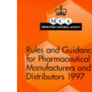 Rules and Guidance for Pharmaceutical Manufacturers 1997 (Medicines Control Agency)