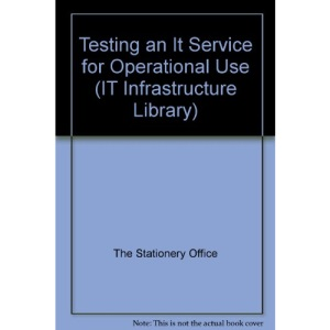 Testing an IT Service for Operational Use (IT Infrastructure Library)