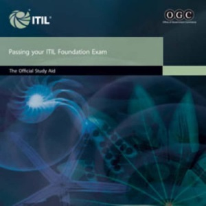 Passing your ITIL foundation exam: the official study aid: The Official ITIL Foundation Study Aid