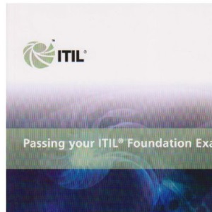 Passing your ITIL foundation exam: Study Aid from the Official Publisher of ITIL