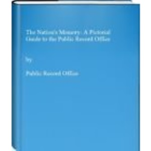The Nation's Memory: A Pictorial Guide to the Public Record Office