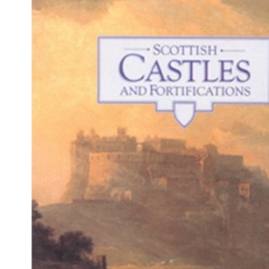 Scottish Castles and Fortifications (PBK)