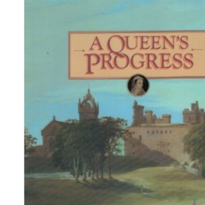 A Queen's Progress: Introduction to the Buildings Associated with Mary, Queen of Scots in the Care of the Secretary of State for Scotland