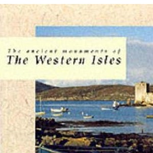 The Ancient Monuments of the Western Isles