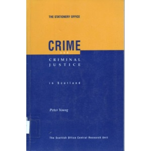 Crime and Criminal Justice in Scotland
