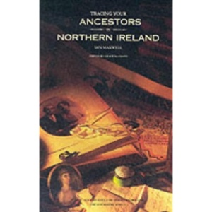 Tracing Your Ancestors in Northern Ireland: A Guide to Ancestry Research in the Public Record Office of Northern Ireland
