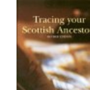 Tracing Your Scottish Ancestors: A Guide to Ancestry Research in the Scottish Record Office
