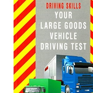 Your Large Goods Vehicle Driving Test :