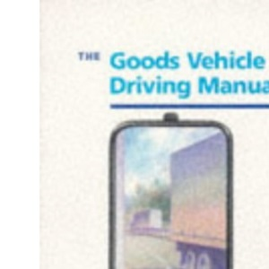 Goods Vehicle Driving Manual (Driving Skills)