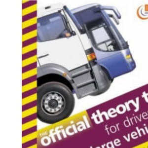 The Official Theory Test for Drivers of Large Vehicles (Driving Skills)
