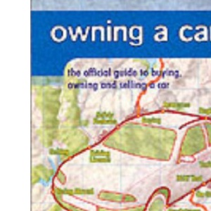 Owning a Car: The Official Guide (Dsa)