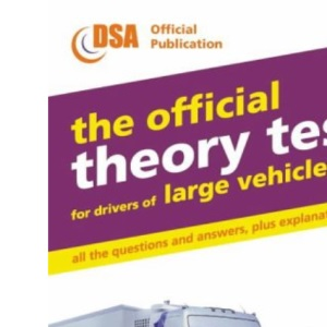 Valid for Theory Tests Taken from 16 July 2001 (The Official Theory Test for Drivers of Large Vehicles)