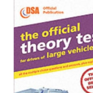 The Official Theory Test for Drivers of Large Vehicles: Valid for Theory Tests Taken from 1st April 2003 (Driving Skills)