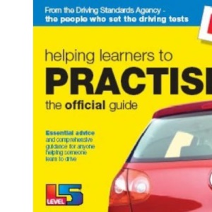 Helping Learners to Practise: The Official Guide (Driving Skills)
