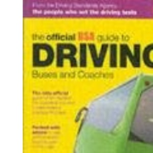 The Official DSA Guide to Driving Buses and Coaches (Driving Skills)