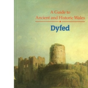 Dyfed (Guide to Ancient & Historic Wales)