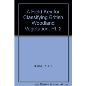 A Field Key for Classifying British Woodland Vegetation: Pt. 2