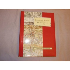 Ordnance Survey: Map Makers to Britain Since 1791