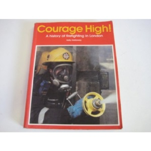 Courage High: History of Firefighting in London