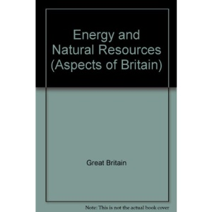 Energy and Natural Resources (Aspects of Britain S.)