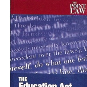 The Education Act Explained (Point of Law S.)