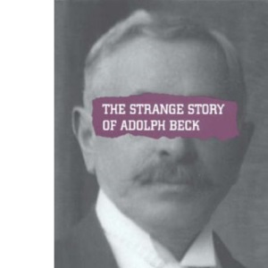 The Strange Story of Adolph Beck (Uncovered Editions)