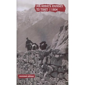 Mr Hosie's Journey to Tibet 1904 (Uncovered Editions)