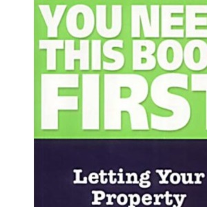 Letting Your Property (You Need This Book First)