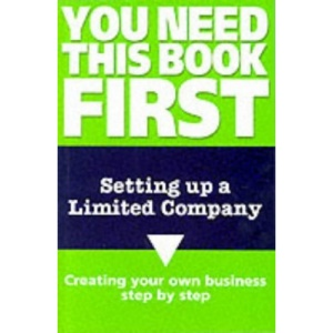 Setting Up a Limited Company (You Need This Book First)